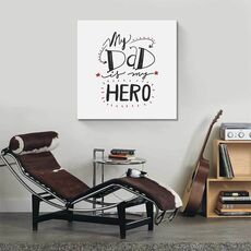 Tablou Canvas - My Dad is my HERO, Text, Mesaj, Tata, fig. 1