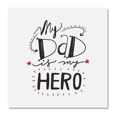 Tablou Canvas - My Dad is my HERO, Text, Mesaj, Tata, fig. 2